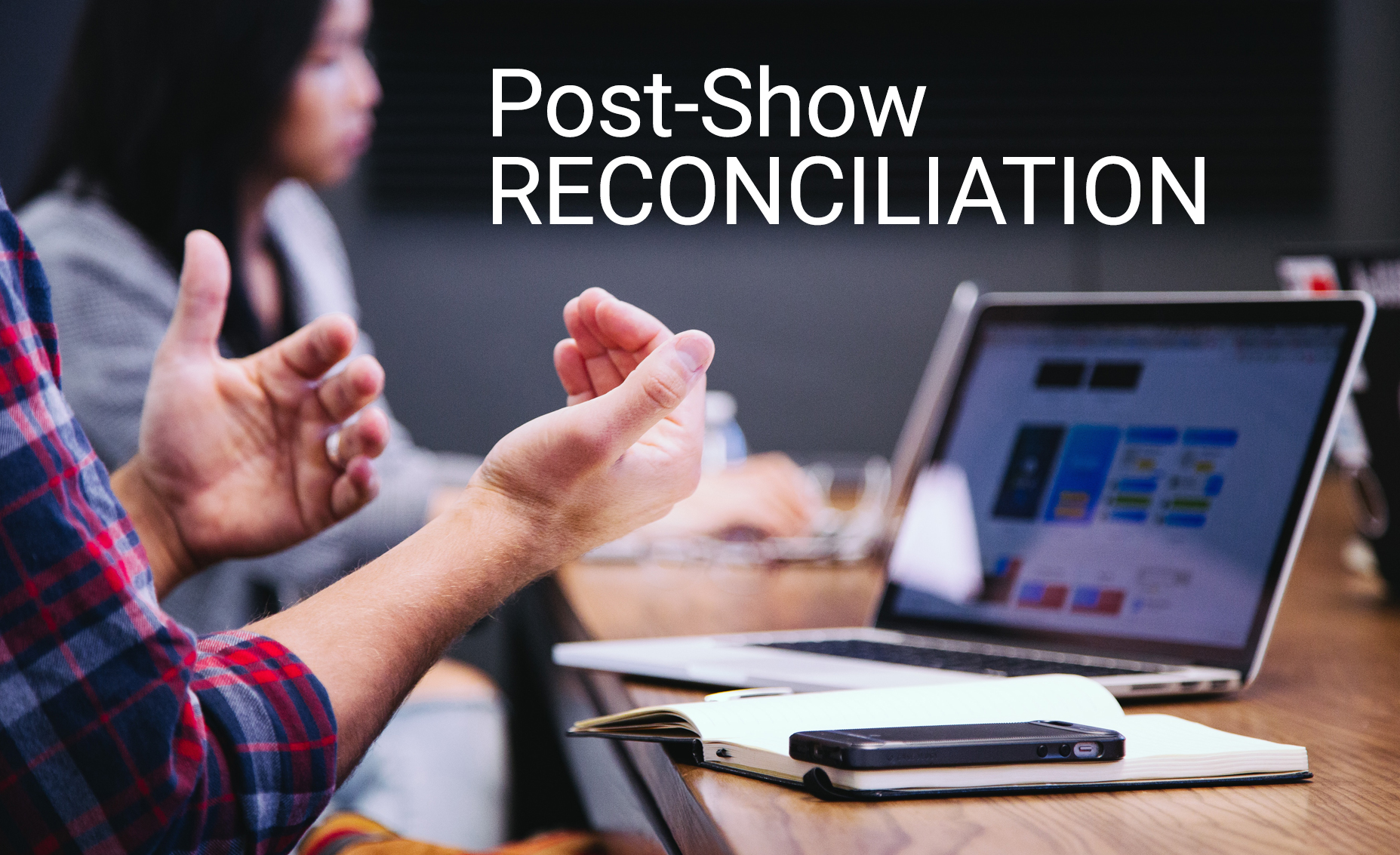 If you're a trade show coordinator or marketer responsible for your company's success at trade shows, then you should be aware of post-show reconciliation. In this article we'll discuss what post-show reconciliation is, how it works, and why companies should use it if given the option.