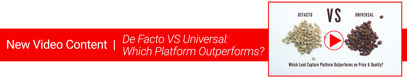 De Facto VS Universal Lead Capture Solutions